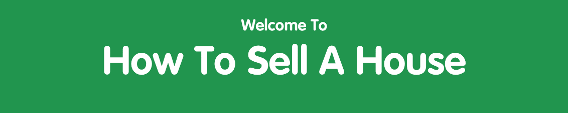 welcome to how to sell a house